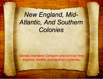 Comparing and Contrasting New England,Mid-Atlantic,and Southern Colonies Bundle