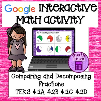 Comparing and Decomposing Fractions TEKS 4.2D 4.2A B C Google Classroom