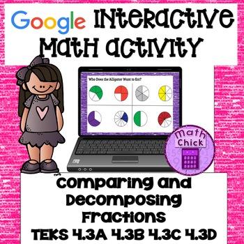 Comparing and Decomposing Fractions TEKS 4.2D 4.2A B C Google Classroom