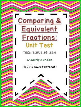 Comparing and Equivalent Fractions Unit Test