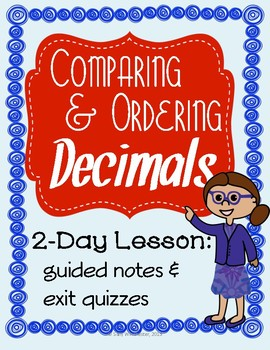 Comparing and Ordering Decimals: 2 Day Lesson, 5.NBT.A.3b, 4.NF.C.6, 4.NF.C.7
