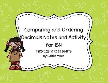Comparing and Ordering Decimals Notes and Activity for ISN