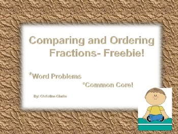 Comparing and Ordering Fractions- Common Core Freebie!