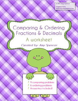 Comparing and Ordering Fractions and Decimals... by Spencer ...