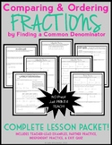 Comparing and Ordering Fractions by Finding a Common Denominator, Lesson Packet