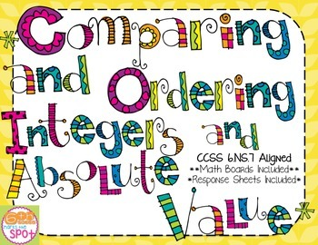 Comparing and Ordering Integers and Absolute Value CCSS 6.NS.7 Aligned**