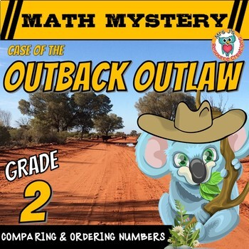 Comparing and Ordering Numbers Math Mystery: Case of The Outback Outlaw