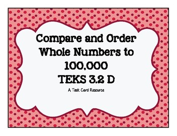 Comparing and Ordering Whole Numbers to 100,000 TEK 3.2D