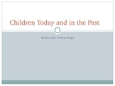 Comparing the Past and Present-Tools and Technology