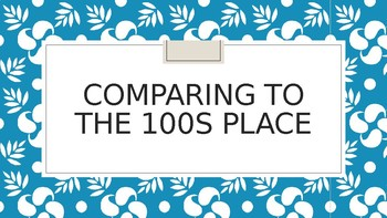 Comparing to the 100s Place