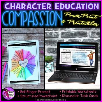 Compassion Character Education Values (PowerPoint, Task Cards, Printables)