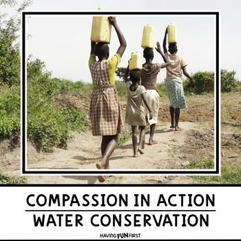 Compassion in Action Water Conservation a Community Service Project