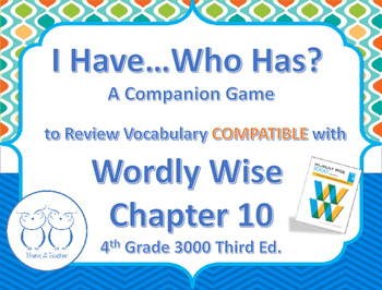 Compatible with Wordly Wise I Have Who Has? Vocab. Review Game 4th Grade Ch.10