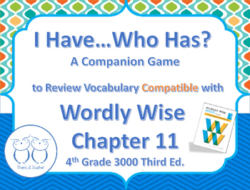 Compatible with Wordly Wise I Have Who Has? Vocab. Review Game 4th Grade Ch.11