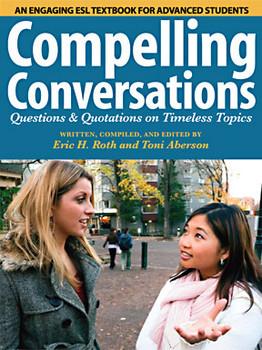 Compelling Conversations- An Advanced ESL Textbook