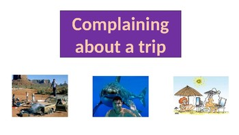 Complaining about a Trip