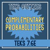 Complementary Probabilities Quiz (TEKS 7.6E)