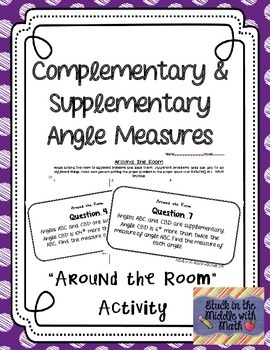 Complementary & Supplementary Angle Measure Word Problems Around the Room