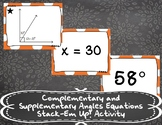 Complementary and Supplementary Angle Equations Stack-Em Up! Activity