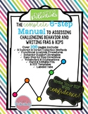Complete 6-Step Manual to Assessing Challenging Behavior And Writing FBAs & BIPs