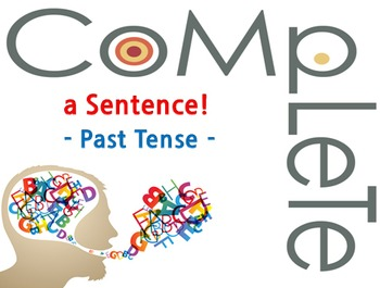 Complete A Sentence Poperpoint Presentation (Past Tense)