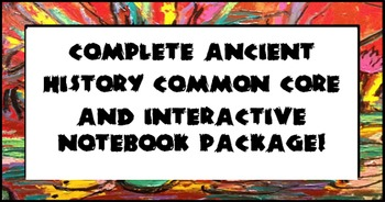 Complete Ancient History Common Core and Interactive Notebook Package