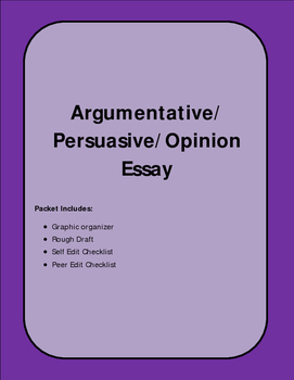 Complete Argumentative/Persuasive/Opinion Essay Packet