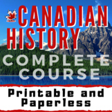 "Canadian History Course- ""A Proud Past and Promising Future"" - 600+ Pages/Slides"