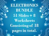 Complete Electronics Bundle (51 Slides + 8 Worksheets)