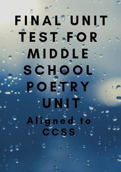 Complete Final Unit Test for Middle School Poetry Unit