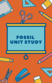 Complete Fossil Unit Study
