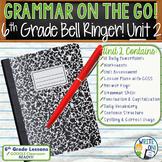 Grammar & Vocabulary Bell Ringer Usage, Mechanics, Proofreading 6th Grade Unit 2
