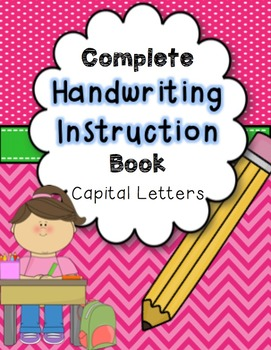 Complete Handwriting Instruction Book Capital Letters