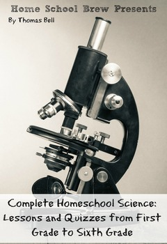 Complete Homeschool Science: First Grade to Sixth Grade