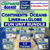BUNDLE   Intro to Continents & Oceans 5-E Unit   World Map   Distance Learning