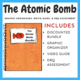 The Atomic Bomb: Graphic Organizers, Movie Guide, & DBQ Assessment (Bundle)