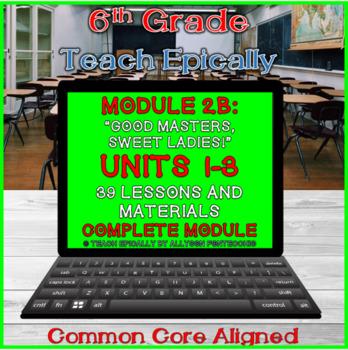 Complete Module 2B ELA-Vate Utah- Units 1, 2, and 3- Good Masters, Sweet Ladies!