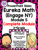 (Complete Module 5) Eureka Math (Engage NY)  PowerPoint Slides