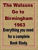 Watsons Go to Birmingham 1963 Complete Novel Study: Bundle