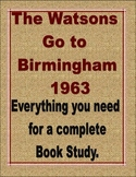 Watsons Go to Birmingham 1963 Complete Novel Study: Bundle