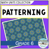 Complete Patterning Math Unit (lessons, activities, assessment) - Grade 6