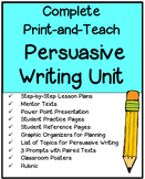 Complete Print-and-Teach Persuasive Writing Unit