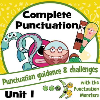 Complete Punctuation: Unit 1: Capitals, Periods, Questions & Exclamations