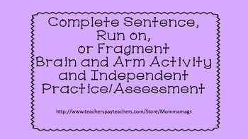 Complete Sentence, Run On, or Fragment - Brain and Arm Act