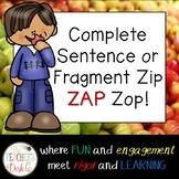 Complete Sentence or Sentence Fragment Zip ZAP Zop!