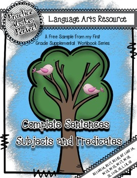 Complete Sentences:  Build a Complete Sentence with a Subject and a Predicate