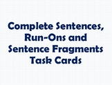Complete Sentences, Run-Ons & Sentence Fragments Task Cards