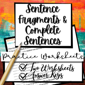 Complete Sentences and Sentence Fragments (2) Worksheets