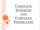 Complete Subjects and Complete Predicates PowerPoint to accompany HM English 7