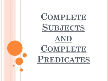 Complete Subjects and Complete Predicates PowerPoint to ac